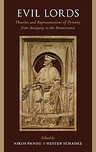 Evil lords theories and representations of tyranny from antiquity to the renaissance
