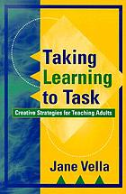 Taking learning to task : creative strategies for teaching adults
