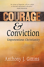 Courage and conviction : unpretentious Christianity