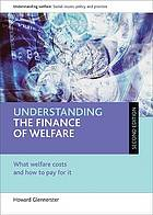 Understanding the finance of welfare : what welfare costs and how to pay for it