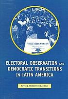 Electoral observation and democratic transitions in Latin America