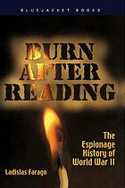 Burn after reading : the espionage history of World War II