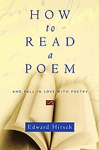 How to read a poem : and fall in love with poetry
