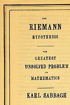 The Riemann hypothesis : the greatest unsolved problem in mathematics