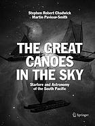 GREAT CANOES IN THE SKY : starlore and astronomy of the south pacific.