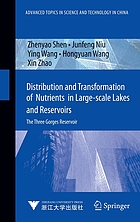 Distribution and transformation of nutrients and eutrophication in large-scale lakes and reservoirs : the Three Gorges Reservoir