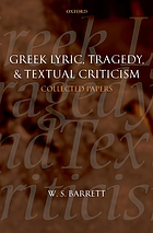 Greek lyric, tragedy, and textual criticism : collected papers