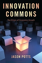 Innovation commons : the origin of economic growth