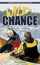 Wild chance : whitewater awakening