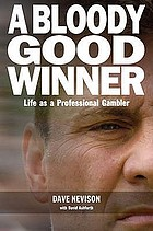A bloody good winner : life as a professional gambler