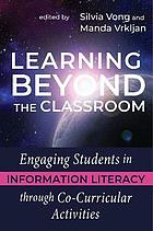 Learning beyond the classroom : engaging students in information literacy through co-curricular activities