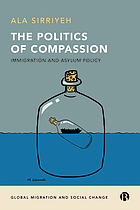 The politics of compassion : immigration and asylum policy