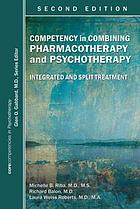 Competency in combining pharmacotherapy and psychotherapy : integrated and split treatment