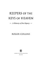 Keepers of the keys of heaven : a history of the papacy