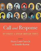 Call and response : key debates in African American studies