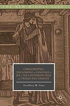 Chaucerotics : uncloaking the language of sex in The Canterbury tales and Troilus and Criseyde