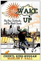 Wake up! : hip-hop Christianity and the Black church