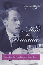 Mad for Foucault : rethinking the foundations of queer theory