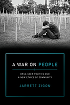 A war on people : drug user politics and a new ethics of community
