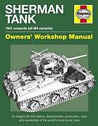 Sherman tank manual : an insight into the history, development, production and role of the Allied Second World War tank