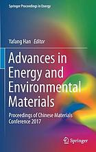 Advances in energy and environmental materials : proceedings of Chinese Materials Conference 2017