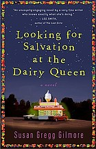 Looking for salvation at the Dairy Queen : a novel