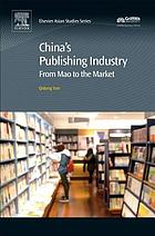 China's Publishing Industry : From Mao to the Market.