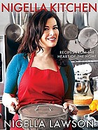 Nigella kitchen : recipes from the heart of the home