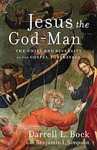 Jesus the God-man : the unity and diversity of the gospel portrayals