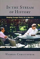 In the stream of history : shaping foreign policy for a new era