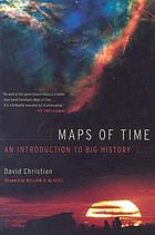 Maps of time : an introduction to big history