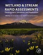 Wetland and stream rapid assessments : development, validation, and application