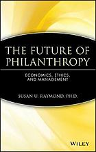 The future of philanthropy : economics, ethics, and management