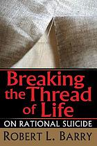 Breaking the Thread of Life : On Rational Suicide