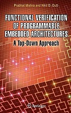 Functional Verification of Programmable Embedded Architectures : a Top-Down Approach