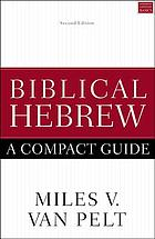 Biblical Hebrew : a compact guide