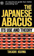 The Japanese abacus : its use and theory