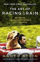 The art of racing in the rain : meet the dog who will show the world how to be human