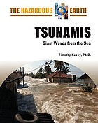 Tsunamis : giant waves from the sea