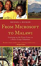 From Microsoft to Malawi : learning on the front lines as a Peace Corps volunteer