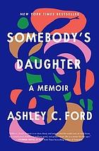 Book cover for Somebody's daughter : a memoir.