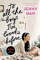 To all the boys I've loved before. (To all the boys I've loved before (Series), #1.)