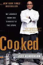 Cooked : my journey from the streets to the stove