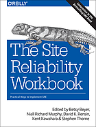 The site reliability workbook : practical ways to implement SRE