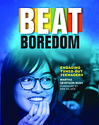 Beat boredom : engaging tuned-out teenagers