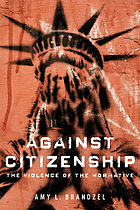 Against citizenship the violence of the normative