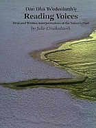 Reading voices : oral and written interpretations of the Yukon's past = Dän dhá ts'edenintth'ȩ̀
