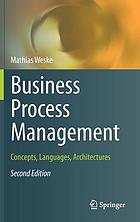 Business process management : concepts, languages, architectures