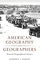 American geography and geographers : toward geographical science