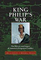King Philip's War : the history and legacy of America's forgotten conflict